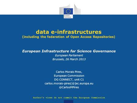 Data e-infrastructures (including the federation of Open Access Repositories) European Infrastructure for Science Governance European Parliament Brussels,