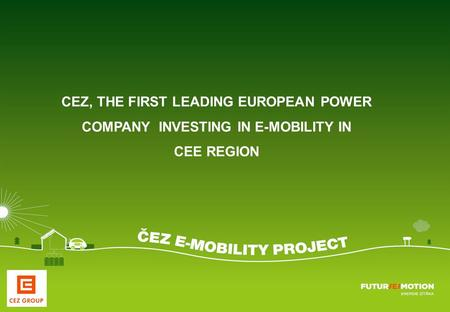 1presentation Emobility 2010.ppt A4rb_standard – 20100111 – do not delete this text object! Document number 1 CEZ, THE FIRST LEADING EUROPEAN POWER COMPANY.
