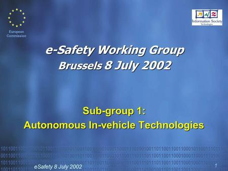 ESafety 8 July 2002 1 e-Safety Working Group Brussels 8 July 2002 Sub-group 1: Autonomous In-vehicle Technologies.