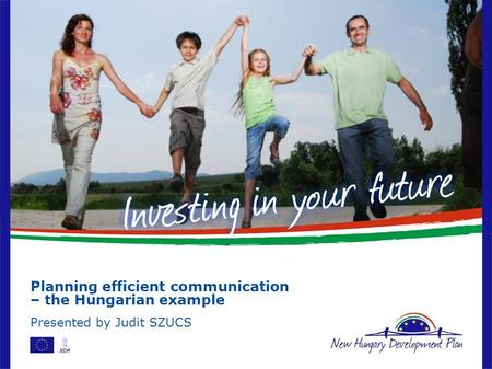 Planning efficient communication – the Hungarian example