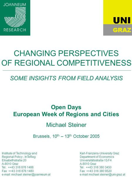 CHANGING PERSPECTIVES OF REGIONAL COMPETITIVENESS SOME INSIGHTS FROM FIELD ANALYSIS Open Days European Week of Regions and Cities Michael Steiner Brussels,