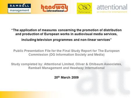 The application of measures concerning the promotion of distribution and production of European works in audiovisual media services, including television.