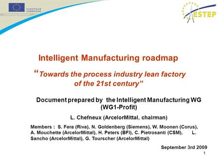 1 Intelligent Manufacturing roadmap Towards the process industry lean factory of the 21st century Document prepared by the Intelligent Manufacturing WG.