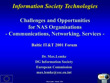 Max Lemke - March 2001 Information Society Technologies Challenges and Opportunities for NAS Organisations - Communications, Networking, Services - Dr.