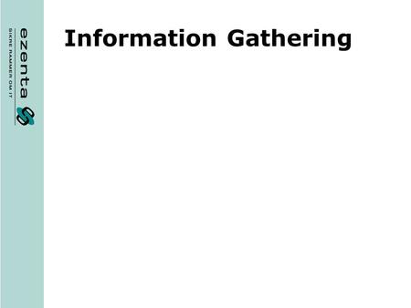 Information Gathering. Before an attack What information do we need? WHOIS details OS & web server details (NetCraft, whois.webhosting.info) DNS information,