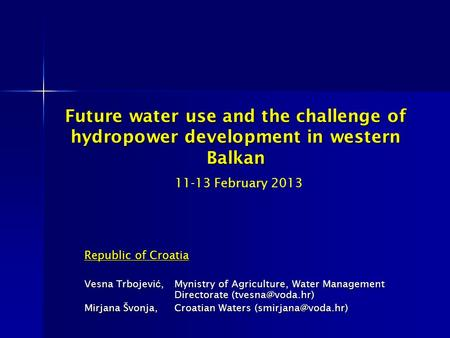 Future water use and the challenge of hydropower development in western Balkan Future water use and the challenge of hydropower development in western.