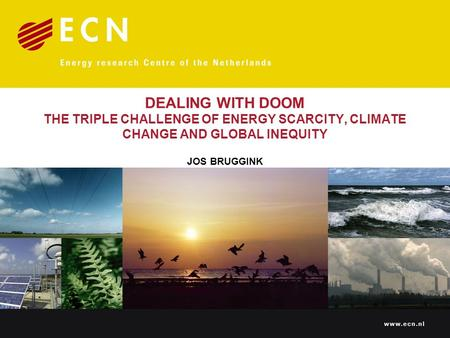 DEALING WITH DOOM THE TRIPLE CHALLENGE OF ENERGY SCARCITY, CLIMATE CHANGE AND GLOBAL INEQUITY JOS BRUGGINK.