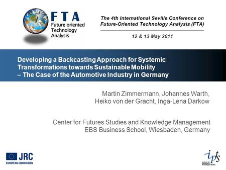 Developing a Backcasting Approach for Systemic Transformations towards Sustainable Mobility – The Case of the Automotive Industry in Germany Martin Zimmermann,