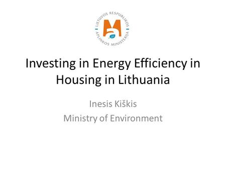 Investing in Energy Efficiency in Housing in Lithuania