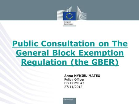 Anna NYKIEL-MATEO Policy Officer DG COMP A3 27/11/2012
