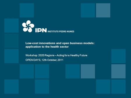 Low-cost innovations and open business models: application to the health sector Workshop 2020 Regions – Acting for a Healthy Future OPEN DAYS, 12th October,