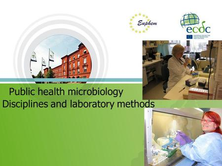 Public health microbiology Disciplines and laboratory methods.