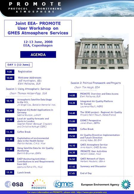 Joint EEA- PROMOTE User Workshop on GMES Atmosphere Services AGENDA 9.00 Registration 10.00 10.10 10.30 10.50 11.30 14.40 15.5015.5015.5015.50 15.20 14.20.