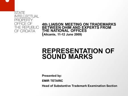 4th LIAISON MEETING ON TRADEMARKS BETWEEN OHIM AND EXPERTS FROM THE NATIONAL OFFICES ( Alicante, 11-12 June 2009) REPRESENTATION OF SOUND MARKS Presented.