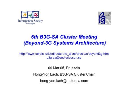 5th B3G-SA Cluster Meeting (Beyond-3G Systems Architecture)  5th B3G-SA Cluster Meeting.