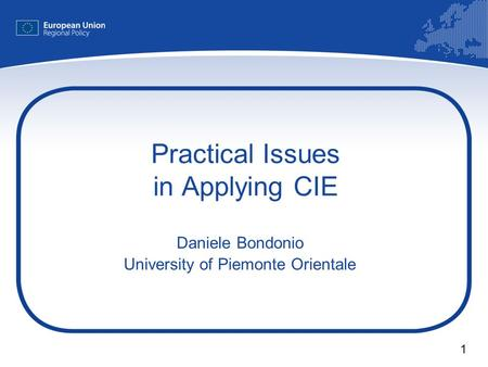 1 Practical Issues in Applying CIE Daniele Bondonio University of Piemonte Orientale.