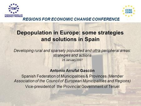 Depopulation in Europe: some strategies and solutions in Spain Developing rural and sparsely populated and ultra-peripheral areas: strategies and actions.