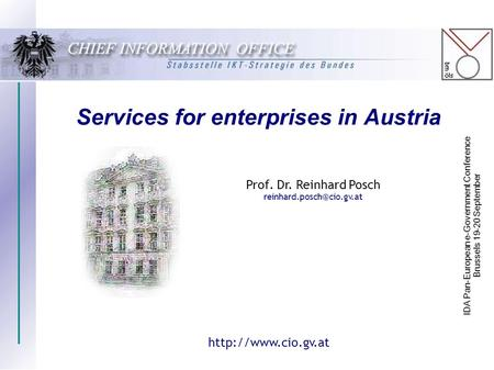 Services for enterprises in Austria Prof. Dr. Reinhard Posch IDA Pan-European e-Government Conference Brussels 19-20 September.