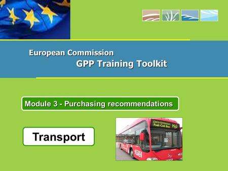 Transport Module 3 - Purchasing recommendations European Commission GPP Training Toolkit.