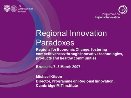 Regional Innovation Paradoxes Regions for Economic Change: fostering competitiveness through innovative technologies, products and healthy communities.