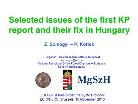 Selected issues of the first KP report and their fix in Hungary Z. Somogyi – P. Kottek Hungarian Forest Research Institute, Budapest National.