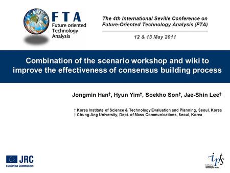 Combination of the scenario workshop and wiki to improve the effectiveness of consensus building process Jongmin Han, Hyun Yim, Soekho Son, Jae-Shin Lee.