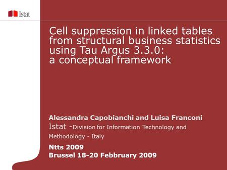 Alessandra Capobianchi and Luisa Franconi Istat - Division for Information Technology and Methodology - Italy Ntts 2009 Brussel 18-20 Febbruary 2009 Cell.