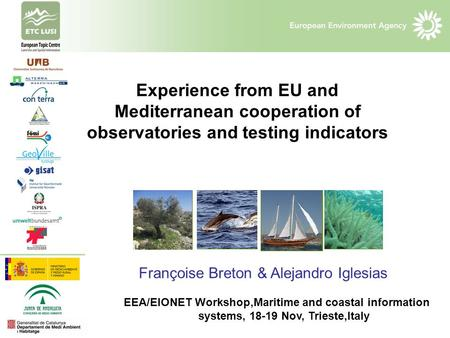Experience from EU and Mediterranean cooperation of observatories and testing indicators The Pegaso project EEA/EIONET Workshop,Maritime and coastal information.