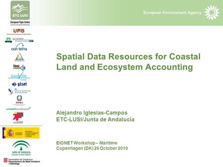 The Pegaso project Spatial Data Resources for Coastal Land and Ecosystem Accounting Alejandro Iglesias-Campos ETC-LUSI/Junta de Andalucía EIONET Workshop.