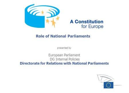 Role of National Parliaments presented by European Parliament DG Internal Policies Directorate for Relations with National Parliaments.