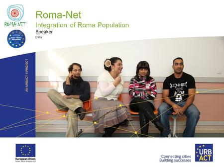 LOGO PROJECT Roma-Net Integration of Roma Population Speaker Date.