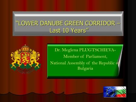"""LOWER DANUBE GREEN CORRIDOR – Last 10 Years"""