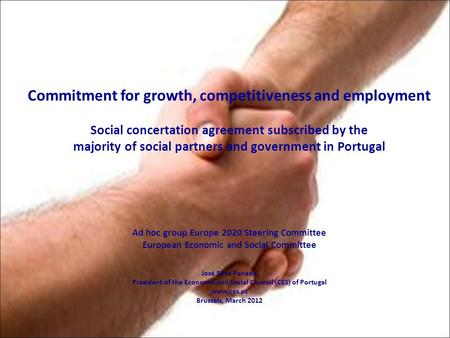Commitment for growth, competitiveness and employment Social concertation agreement subscribed by the majority of social partners and government in Portugal.