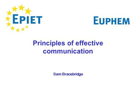 Principles of effective communication Sam Bracebridge.