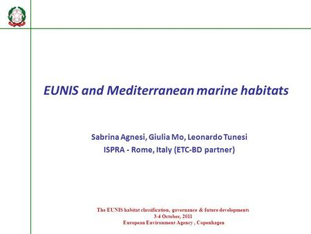 EUNIS and Mediterranean marine habitats Sabrina Agnesi, Giulia Mo, Leonardo Tunesi ISPRA - Rome, Italy (ETC-BD partner) The EUNIS habitat classification,