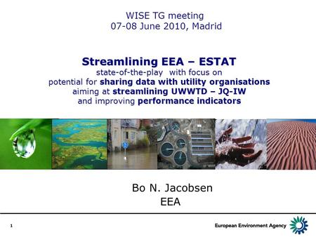 1 Streamlining EEA – ESTAT state-of-the-play with focus on potential for sharing data with utility organisations aiming at streamlining UWWTD – JQ-IW and.