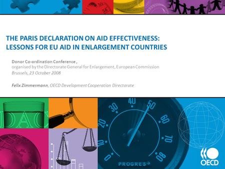 THE PARIS DECLARATION ON AID EFFECTIVENESS: LESSONS FOR EU AID IN ENLARGEMENT COUNTRIES Donor Co-ordination Conference, organised by the Directorate General.