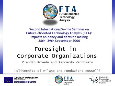Second International Seville Seminar on Future-Oriented Technology Analysis (FTA): Impacts on policy and decision making 28th- 29th September 2006 Claudio.