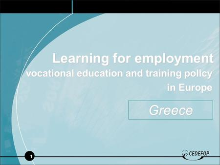 1 Learning for employment vocational education and training policy in Europe in Europe Greece.