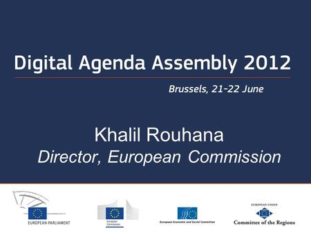 Khalil Rouhana Director, European Commission. Purpose of the workshop To explore the potential of data –value creation, business development, economic.