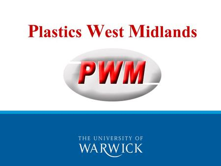P lastics W est M idlands ERDF Project purpose The project was designed to give assistance to the plastics industry in the West Midlands region of the.