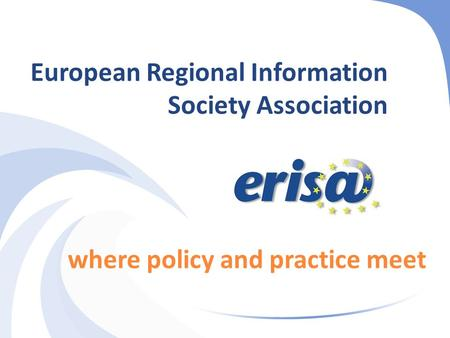 European Regional Information Society Association where policy and practice meet.