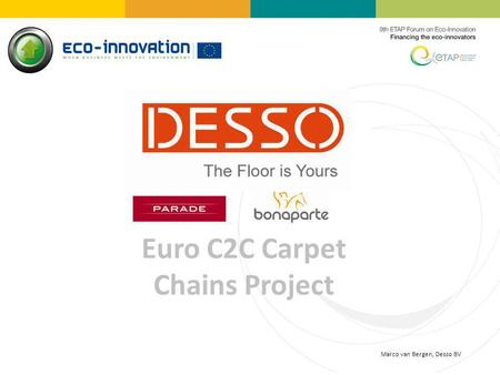 Euro C2C Carpet Chains Project Marco van Bergen, Desso BV.