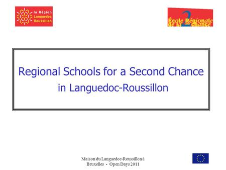 Maison du Languedoc-Roussillon à Bruxelles - Open Days 2011 Regional Schools for a Second Chance in Languedoc-Roussillon.