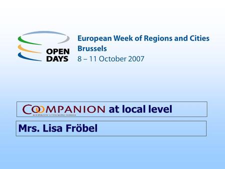 At local level Mrs. Lisa Fröbel. Overview Partnership at local and regional level Social Enterprises at national level Regional ESF-programmes.