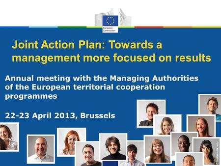 © Shutterstock - olly Joint Action Plan: Towards a management more focused on results Annual meeting with the Managing Authorities of the European territorial.