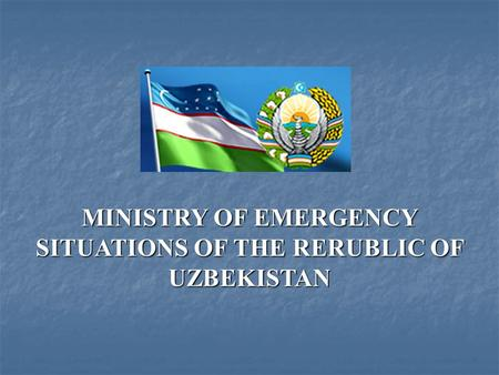 MINISTRY OF EMERGENCY SITUATIONS OF THE RERUBLIC OF UZBEKISTAN.