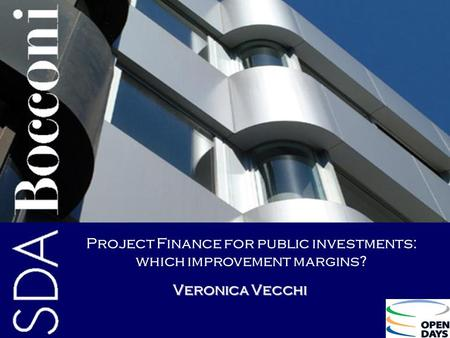 Veronica Vecchi Project Finance for public investments: which improvement margins?