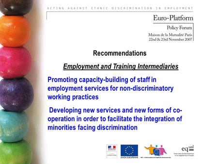 Recommendations Employment and Training Intermediaries Promoting capacity-building of staff in employment services for non-discriminatory working practices.