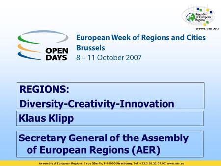 Assembly of European Regions, 6 rue Oberlin, F-67000 Strasbourg, Tel. +33.3.88.22.07.07, www.aer.eu www.aer.eu Secretary General of the Assembly of European.